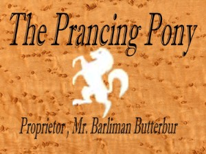 The Prancing Pony by Barliman Butterbur
